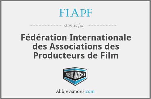 FIAPF - Fédération Internationale des Associations des Producteurs de Film