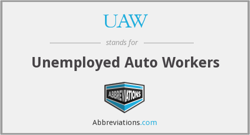 UAW - Unemployed Auto Workers