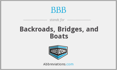 BBB - Backroads, Bridges, and Boats