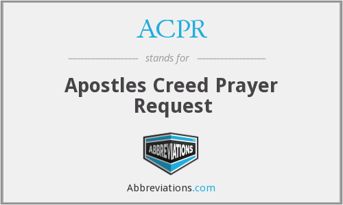 ACPR - Apostles Creed Prayer Request