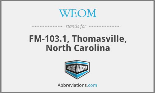 WEOM - FM-103.1, Thomasville, North Carolina