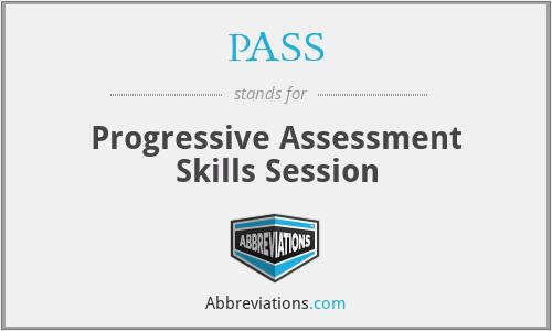 PASS - Progressive Assessment Skills Session
