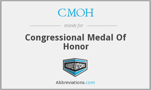 CMOH - Congressional Medal Of Honor