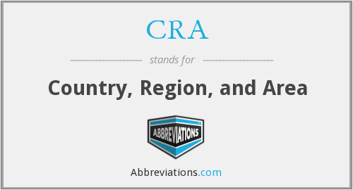 CRA - Country, Region, and Area