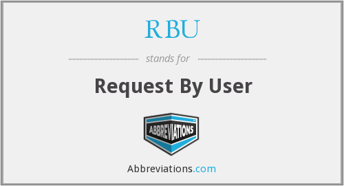 RBU - Request By User