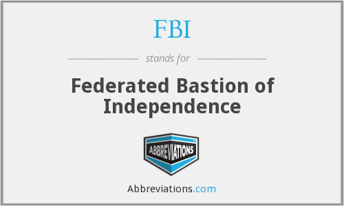FBI - Federated Bastion of Independence
