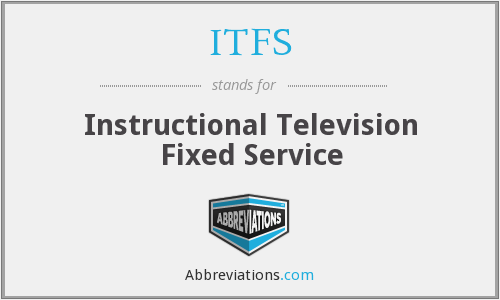 What does ITFS stand for?