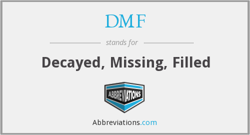 DMF - Decayed, Missing, Filled