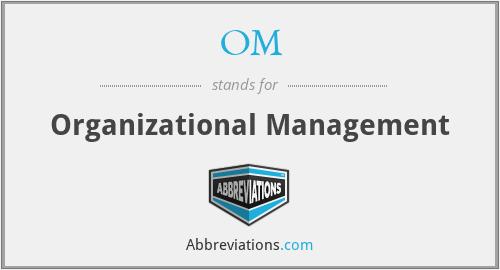 OM - Organizational Management