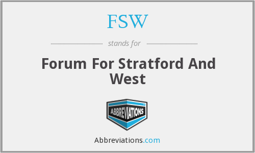FSW - Forum For Stratford And West