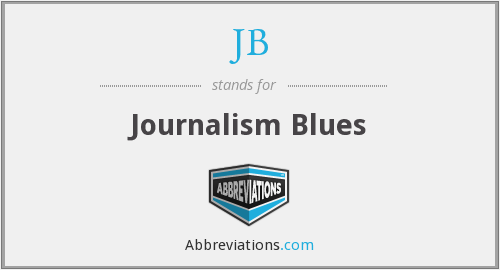 JB - Journalism Blues
