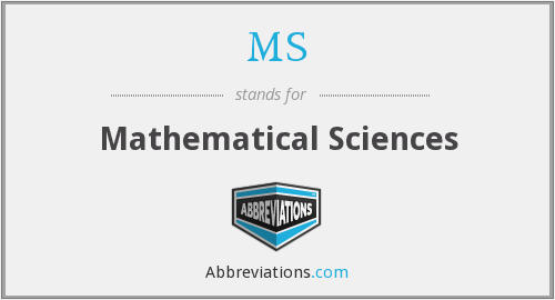MS - Mathematical Sciences
