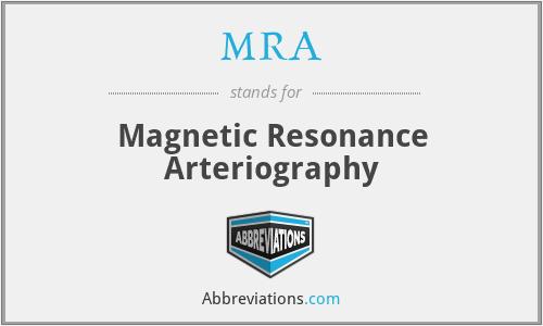 MRA - Magnetic Resonance Arteriography