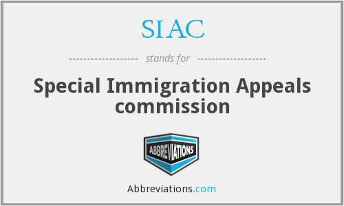 SIAC - Special Immigration Appeals commission