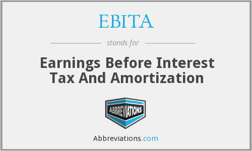 EBITA - Earnings Before Interest Tax And Amortization