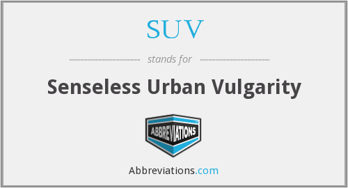 SUV - Senseless Urban Vulgarity