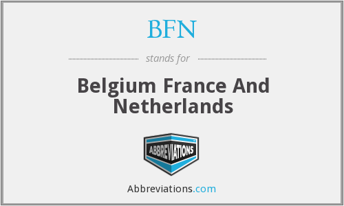 BFN - Belgium France And Netherlands