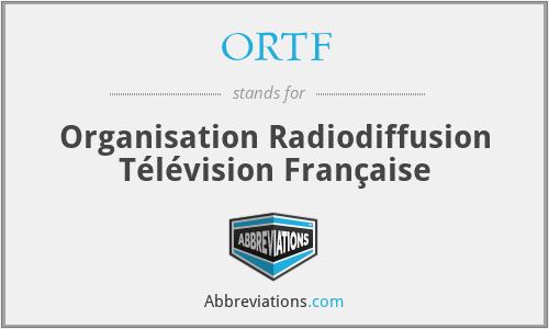 ORTF - Organisation Radiodiffusion Télévision Française