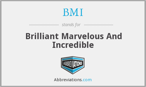BMI - Brilliant Marvelous And Incredible