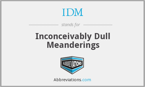 IDM - Inconceivably Dull Meanderings