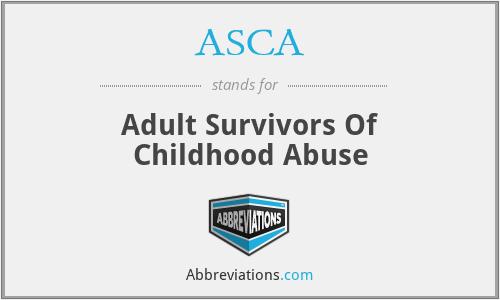 ASCA - Adult Survivors Of Childhood Abuse