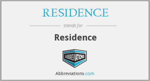 What does RESIDENCE stand for?