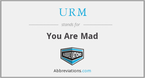 URM - You Are Mad
