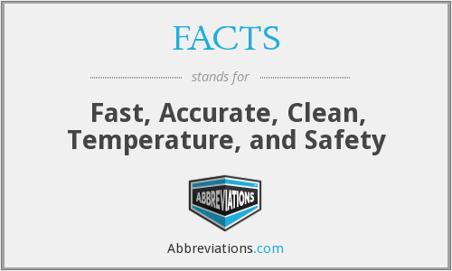FACTS - Fast, Accurate, Clean, Temperature, and Safety