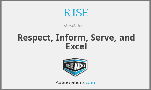 RISE - Respect, Inform, Serve, and Excel