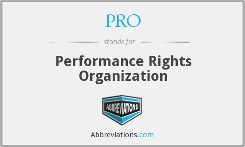 PRO - Performance Rights Organization