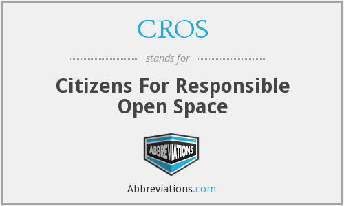 CROS - Citizens For Responsible Open Space