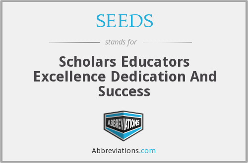 SEEDS - Scholars Educators Excellence Dedication And Success