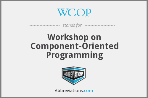 WCOP - Workshop on Component- Oriented Programming
