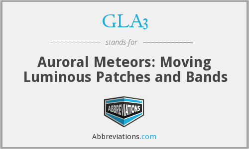 GLA3 - Auroral Meteors: Moving Luminous Patches and Bands