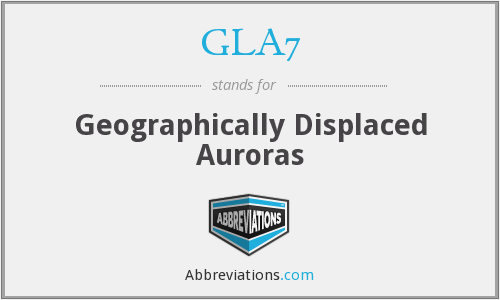 GLA7 - Geographically Displaced Auroras