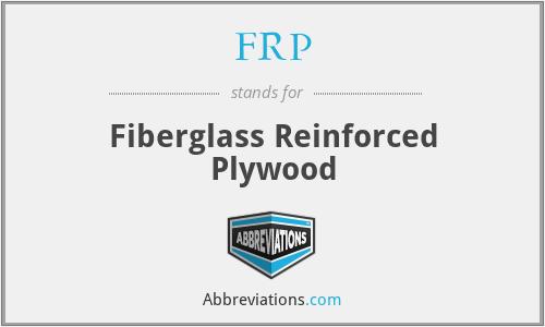 FRP - Fiberglass Reinforced Plywood