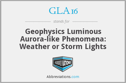 GLA16 - Geophysics Luminous Aurora-like Phenomena: Weather or Storm Lights