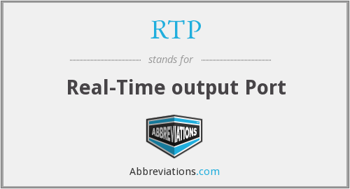 RTP - Real-Time output Port