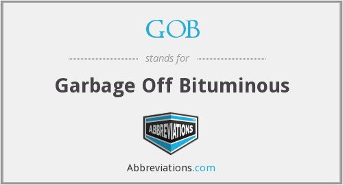 GOB - Garbage Off Bituminous
