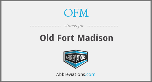 OFM - Old Fort Madison