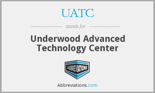 UATC - Underwood Advanced Technology Center