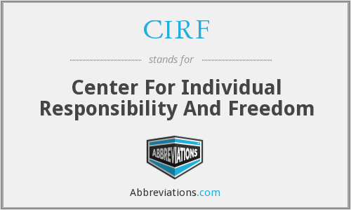 CIRF - Center For Individual Responsibility And Freedom