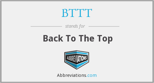 BTTT - Back To The Top