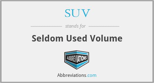 SUV - Seldom Used Volume