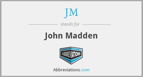 JM - John Madden