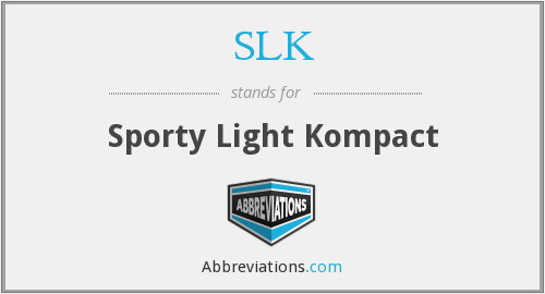 SLK - Sporty Light Kompact
