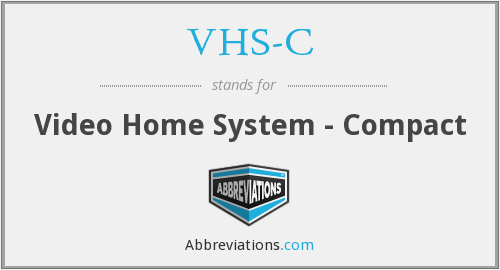 What does VHS-C stand for?
