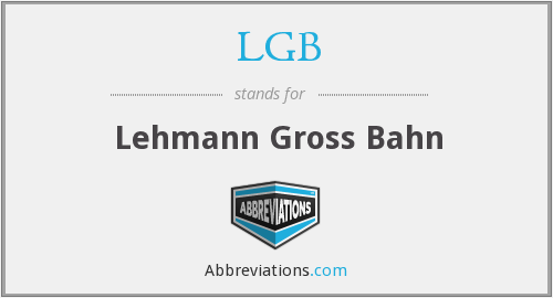 LGB - Lehmann Gross B