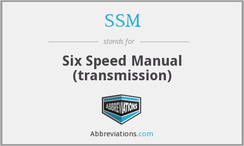 SSM - Six Speed Manual (transmission)