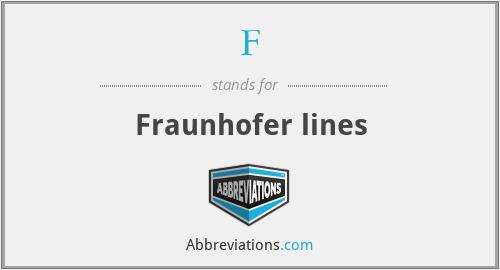F - Fraunhofer lines